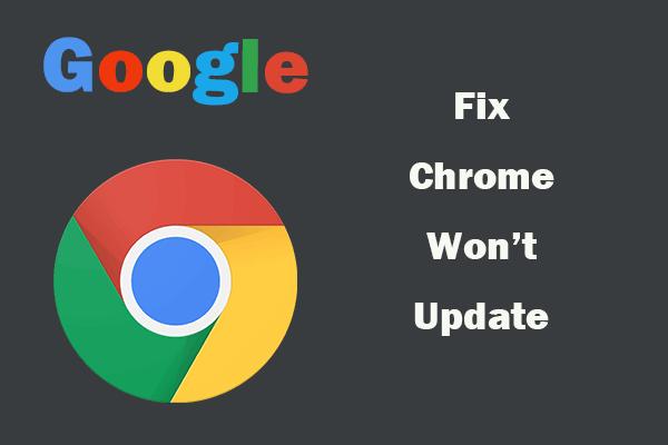 Windows 10 / Mac / Android'de Google Chrome'un Güncellememesini Düzeltme [MiniTool News]