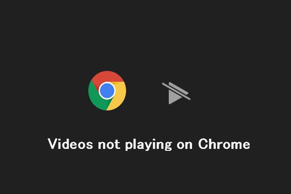 Videod, mida Chrome'is ei esitata - kuidas seda korralikult parandada [MiniTool News]