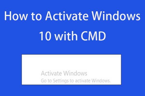 Kuidas Windows 10 tasuta CMD-ga püsivalt aktiveerida [MiniTool News]