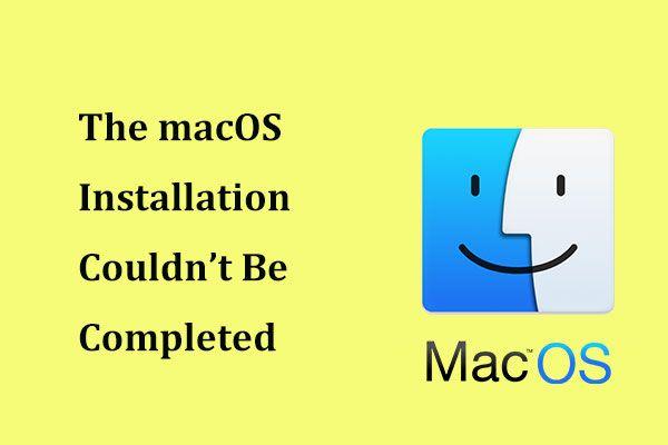 MacOS-i installimise parandamine ei õnnestunud (5 viisi) [MiniTool News]