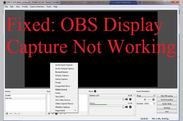 Hogyan lehet kijavítani az OBS Display Capture működését? Próbálja ki ezeket a módszereket [MiniTool News]