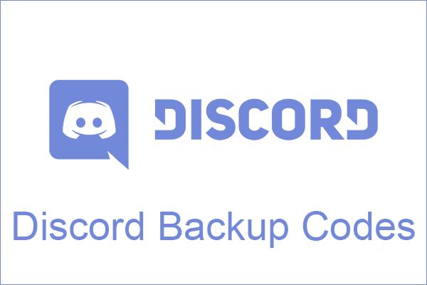 Discord 백업 코드 : 알고 싶은 모든 것을 배우십시오! [MiniTool 뉴스]