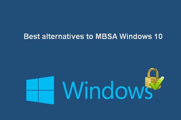 Najbolje alternative Microsoftovom osnovnom sigurnosnom analizatoru [MiniTool News]