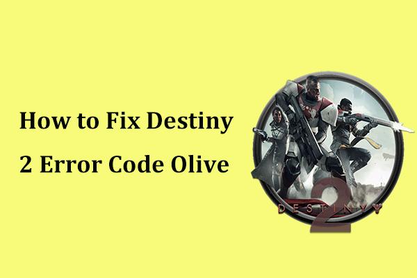 Destiny 2 Hata Kodu Zeytin Nasıl Onarılır? 4 Yöntem Sizin İçin! [MiniTool Haberleri]