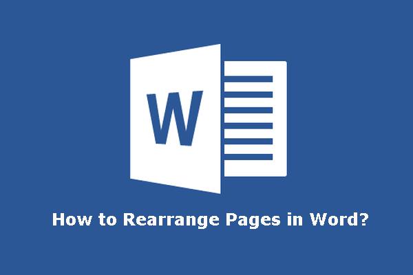Kā pārkārtot lapas Word? | Kā pārvietot lapas Word? [MiniTool ziņas]