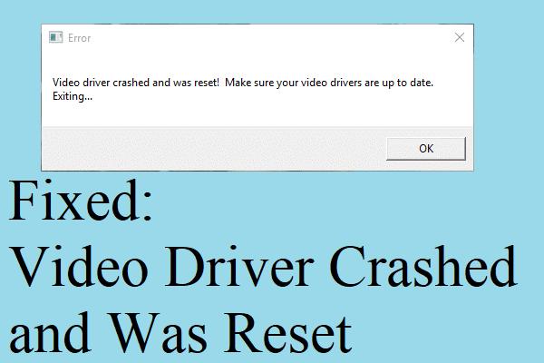 """Kā novērst kļūdu """"Video draiveris avarēja un tika atiestatīts""""? [MiniTool ziņas]"""