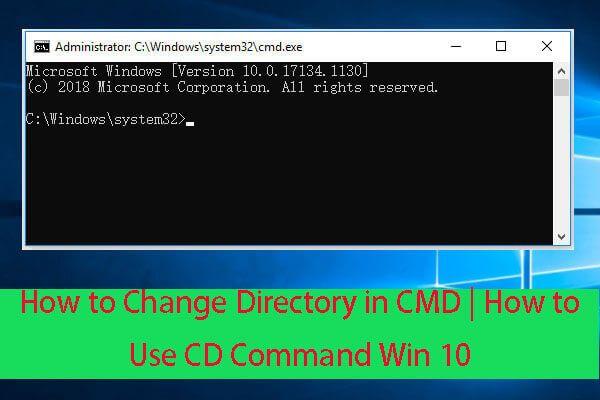 Kako promijeniti imenik u CMD | Kako se koristi CD naredba Win 10 [MiniTool News]