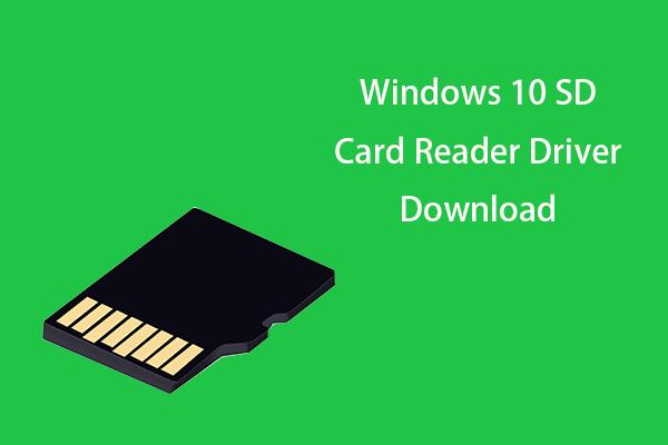 Guía de descarga del controlador del lector de tarjetas SD de Windows 10 [Noticias de MiniTool]