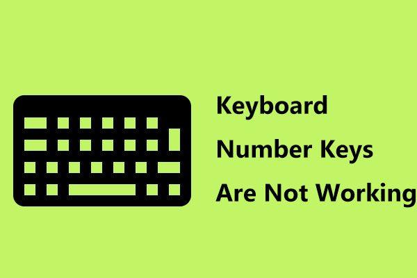 Mida teha, kui klaviatuuri numbriklahvid Win10 puhul ei tööta? [MiniTooli uudised]