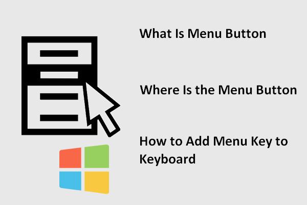 ¿Dónde está el botón de menú y cómo agregar una tecla de menú al teclado? [Noticias de MiniTool]
