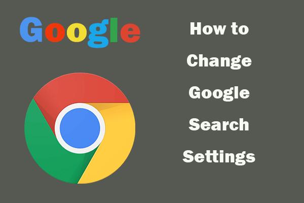 Google Chrome'i otsingu seadete muutmine [MiniTool News]