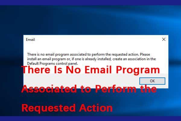 """Como corrigir o erro """"Não há nenhum programa de e-mail associado"""" [MiniTool News]"""