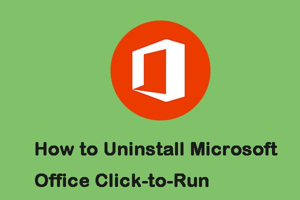 A Microsoft Office Click-to-Run futtatása Windows 10 rendszeren [MiniTool News]