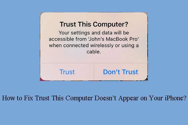 Mida teha, kui usaldust seda arvutit teie iPhone'is ei ilmu [MiniTooli uudised]