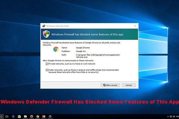 O Firewall do Windows Defender bloqueou alguns recursos deste aplicativo [MiniTool News]