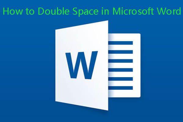 Hogyan duplázható meg a hely a Microsoft Word 2019/2016/2013/2010 [MiniTool News]