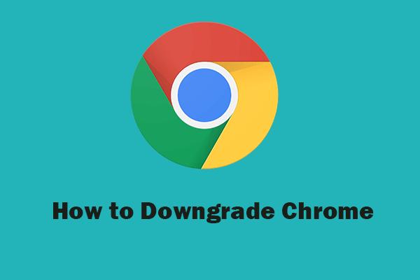 Google Chrome'i versiooni Windows 10 alandamine / ennistamine [MiniTool News]