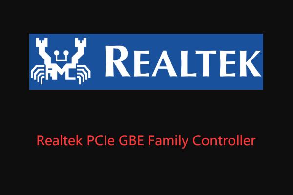 Controlador y velocidad del controlador de la familia Realtek PCIe GBE Windows 10 [Noticias de MiniTool]