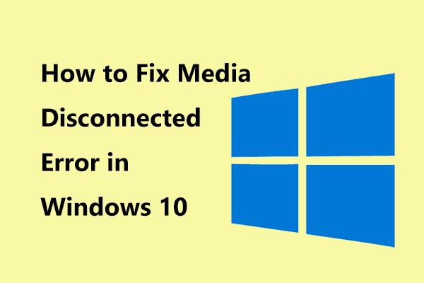ونڈوز 10 میں میڈیا سے منسلک غلطی کو آسانی سے کیسے حل کریں؟ [منی ٹول نیوز]