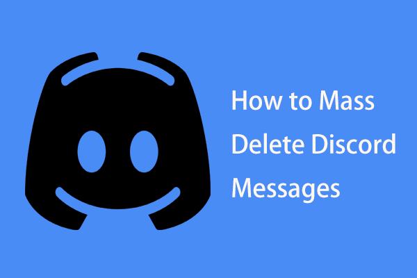 Como excluir em massa mensagens de discórdia? Várias maneiras estão aqui! [Notícias MiniTool]
