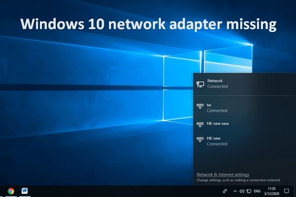 Hiányzó Windows 10 hálózati adapter megoldásának 6 legjobb módja [MiniTool News]