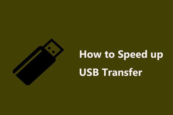 5 efektívnych metód na zrýchlenie prenosu USB v systéme Windows 10/8/7 [MiniTool News]