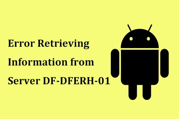 Како исправити грешку при преузимању информација са сервера ДФ-ДФЕРХ-01 [МиниТоол Невс]