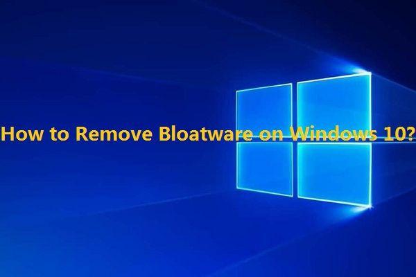 [Çeşitli Tanımlar] Bilgisayarda veya Telefonda Bloatware Nedir? [MiniTool Wiki]