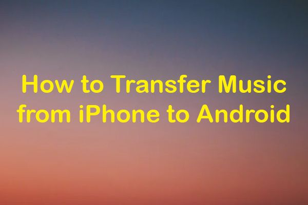¿Cómo transferir música de iPhone a Android?
