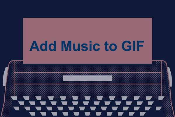 Resuelto - Cómo agregar música a GIF en 6 métodos