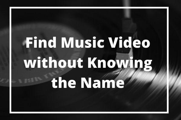 5 tipp, hogyan lehet zenei videót találni a név ismerete nélkül