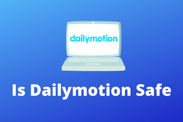 Kas Dailymotion on videote vaatamine veebis turvaline ja seaduslik?