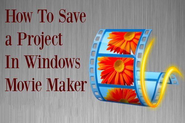 Windows Movie Maker: Kuinka tallentaa Movie Maker Project (2019)