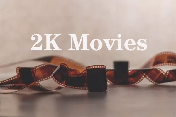 8 besten 2K-Filme, die man 2021 sehen kann