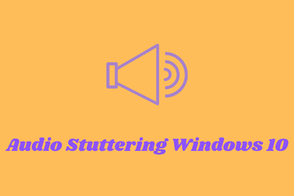 '오디오 끊김 Windows 10'수정 방법-7 솔루션