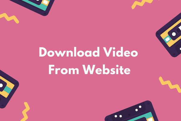 3 gyakorlati módszer - Videó letöltése a weboldalról