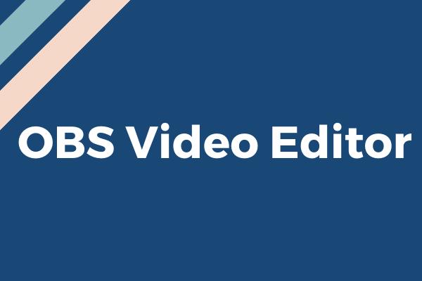 Os 4 principais editores de vídeo OBS para ajudá-lo a editar vídeos OBS