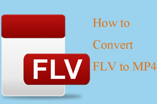Cómo convertir FLV a MP4 rápidamente: 2 métodos efectivos