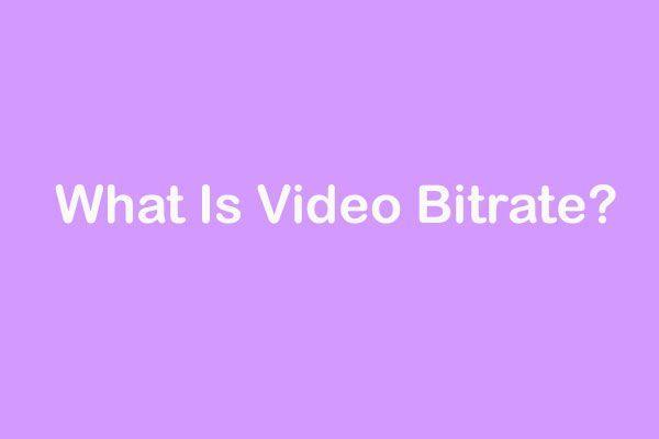 O que é taxa de bits de vídeo? 4 coisas que você precisa saber