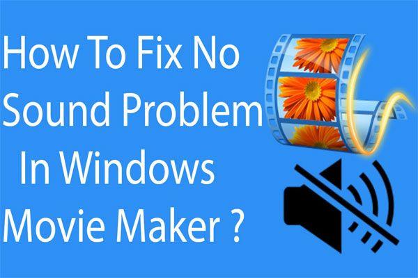 8 Soluciones: Windows Movie Maker Sin problemas de sonido en Windows 10