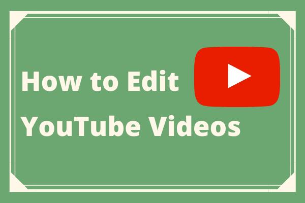 YouTube'i videote muutmine (Windows / Mac / Telefon)