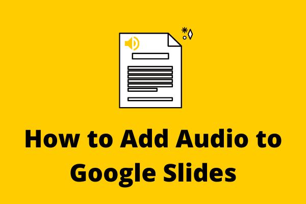 Como adicionar áudio ao Apresentações Google? 3 métodos fáceis !!!
