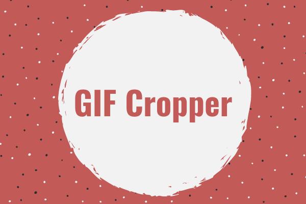 4 legjobb GIF levágó: Hogyan vághat le egy GIF-et