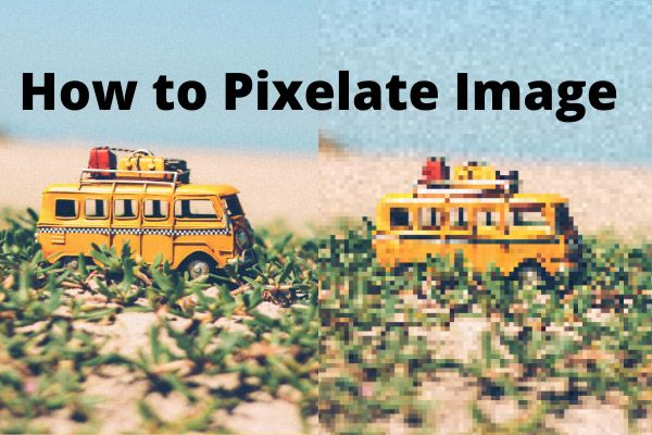Pixelate Image - 3 módja a kép Pixel Art formátumba konvertálásának