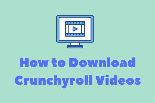 4 mejores métodos para descargar videos de Crunchyroll