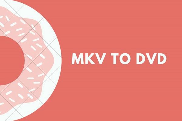 LAHENDATUD - Kuidas teisendada MKV tasuta DVD-deks [MiniTooli näpunäited]