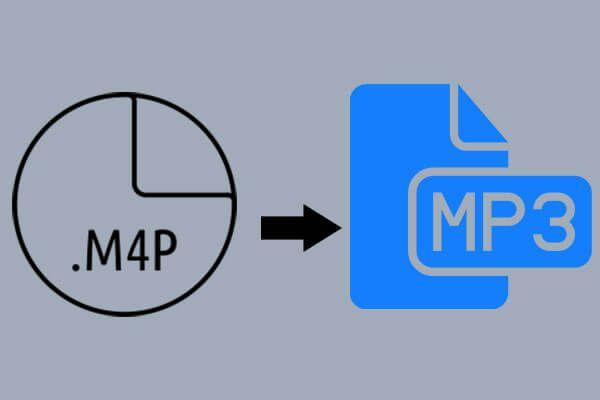 M4P ke MP3 - Bagaimana Menukar M4P ke MP3 Percuma? [Petua MiniTool]