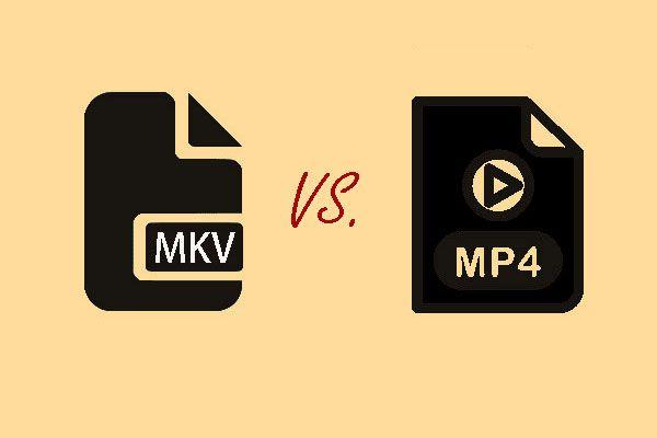 MKV vs. MP4 - Který z nich je lepší a jak převést? [Tipy MiniTool]