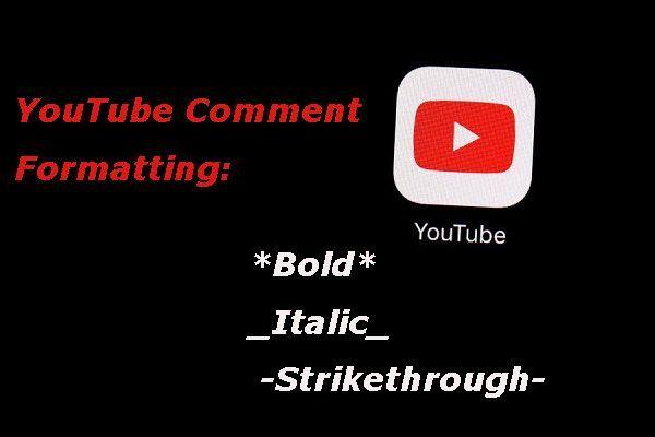 Định dạng Nhận xét trên YouTube - In đậm, Nghiêng hoặc Nhiều hơn