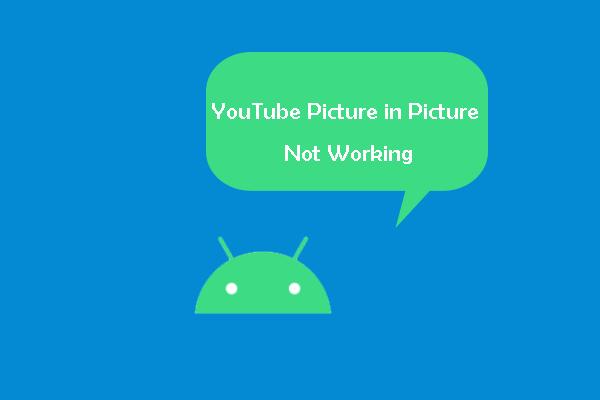 Cómo arreglar la imagen en imagen de YouTube que no funciona en Android